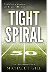 Tight Spiral: NEW & LENGTHENED EDITION: For the love of a woman and the game of football. Kindle Edition