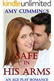 Safe In His Arms: An Age Play, DDLG, Domestic Discipline Romance