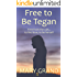 Free to Be Tegan: Free from the cult.to find love, to be herself