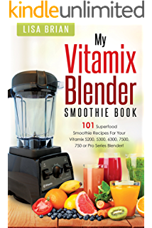 The vitamix cookbook 250 delicious whole food recipes to make in vitamix blender smoothie book 101 superfood smoothie recipes for your vitamix 5200 5300 forumfinder Choice Image