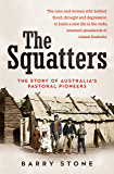 The Squatters: The story of Australia's pastoral pioneers