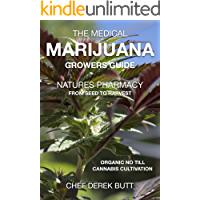 The Medical Marijuana Growers Guide. NATURES PHARMACY.: Organic no-till Cannabis Cultivation. From Seed To Harvest. (English Edition)