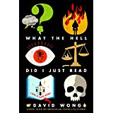 What the Hell Did I Just Read: A Novel of Cosmic Horror (John Dies at the End, 3)