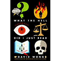 What the Hell Did I Just Read: A Novel of Cosmic Horror (John Dies at the End Book 3) book cover