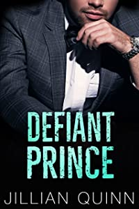 Defiant Prince (Sins of the Past Duet Book 1)