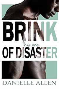 Brink of Disaster: This One (Disasters in Dating)