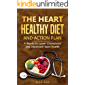 The Heart Healthy Diet  and  Action Plan: 4 Weeks to Lower Cholesterol  and  Improved Heart Health (menu for a month: breakfast, lunch, dinner, snaсk) (Healthy Food Book 1)