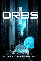 Orbs (A Post Apocalyptic Science Fiction Survival Thriller) Kindle Edition