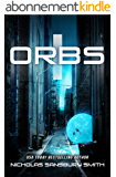 Orbs (A Post Apocalyptic Science Fiction Survival Thriller) (English Edition)