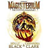 Magisterium: The Copper Gauntlet: Magisterium Series, Book 2