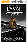 The House on the Lynch Street: A Medical Mystery Thriller