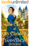 The Curse of Lady Clarabelle: A Clean & Sweet Regency Historical Romance Novel
