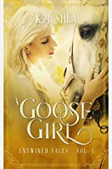 A Goose Girl: A Retelling of The Goose Girl (Entwined Tales Book 1) Kindle Edition