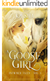 A Goose Girl: A Retelling of The Goose Girl (Entwined Tales Book 1)