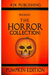 The Horror Collection: Pumpkin Edition Kindle Edition