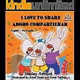 I Love to Share Adoro compartilhar: portuguese kids books, portuguese for children, portuguese baby books, bilingual portuguese (English Portuguese Bilingual Collection)