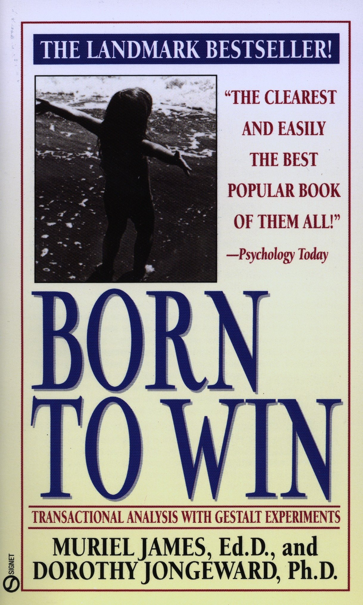 Born to Win: Transactional Analysis with Gestalt Experiments: Muriel James,  Dorothy Jongeward: 9780451165213: Amazon.com: Books