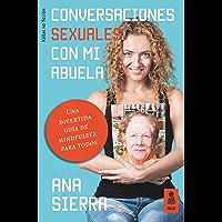 Conversaciones sexuales con mi abuela: Una divertida guía de mindfulsex para todos (KNF nº 25)