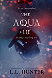 The Aqua Lie (The Aqua Saga Book 2)