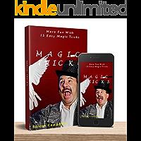 Magic Tricks: Have Fun With 15 Easy Magic Tricks