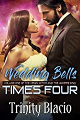 Wedding Bells Times Four : Book One: The Virgin Witch and The Vampire King Kindle Edition