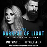 The Darkest of Light: Kings of Retribution MC Series, Book 2
