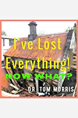 I've Lost Everything. . .Now What? Audible Audiobook
