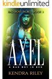 Axel - A Bad Boy In Bed (Bad Boys In Bed Book 2)