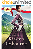 RNWMP: Bride for Matthew (Mail Order Mounties Book 9)
