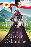 Bride for Matthew (Mail Order Mounties Book 9)