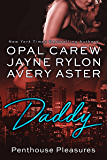 Daddy: An Older Man, Younger Woman Romance (Penthouse Pleasures Book 2)