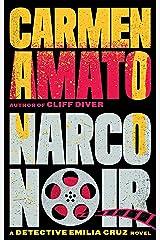 Narco Noir (Detective Emilia Cruz Book 8) Kindle Edition