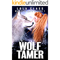 Wolf Tamer: A Rejected Werewolf Romance (Rejected Mate Refuge Trilogy Book 1)