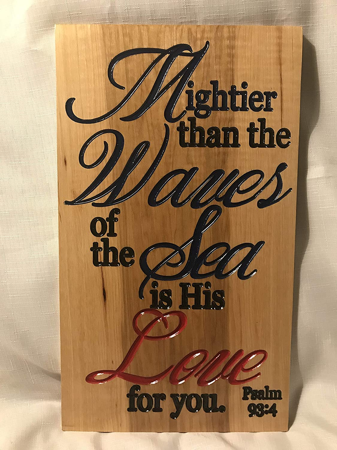 Amazon com razz mightier than the waves of the sea is his love for you psalm 934 9 7 8 x 17 x 3 8 thick machine carved hand painted hickory wood