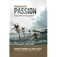 Producing with Passion: Making Films That Change the
