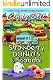 Strawberry Donuts and Scandal (A Donut Truck Cozy Mystery Book 4)