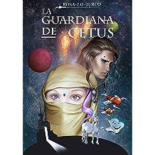 La Guardiana de Cetus (Spanish Edition) Sep 30, 2018