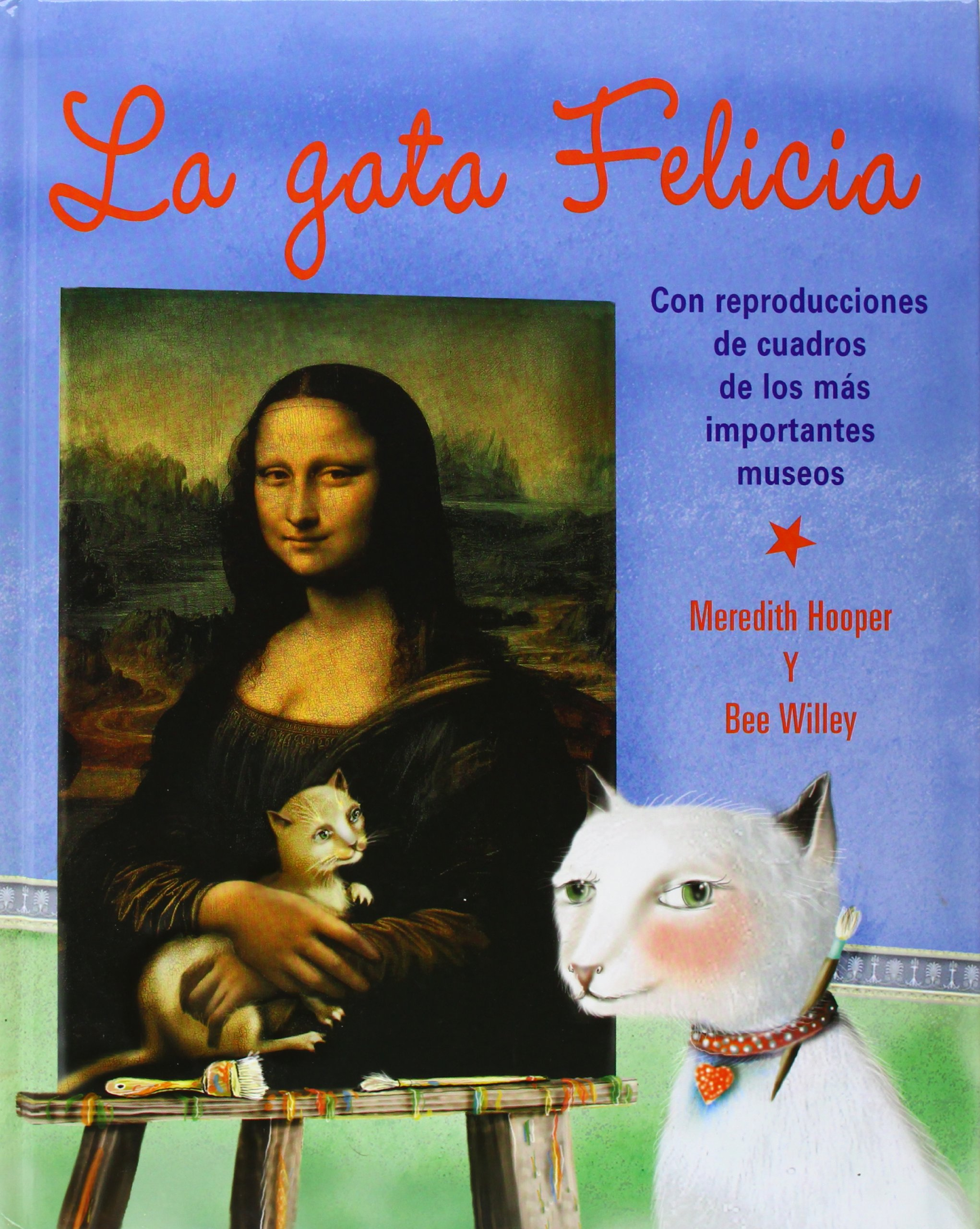 La Gata Felicia / Felicia the Cat (Spanish Edition) (Spanish) Hardcover – July 30, 2006