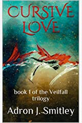 Cursive Love: book 1 of the Veilfall trilogy Kindle Edition