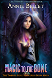 Magic to the Bone (The Twenty-Sided Sorceress Book 7)
