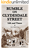 Rumble on Clydesdale Street: Life and Times