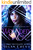 Wounded Magic (Conspiracy of Magic Book 2)
