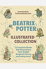 Beatrix Potter Illustrated Collection: 22 Books, 660 Illustrations, Peter Rabbit, Benjamin Bunny and Many More! Kindle Edition