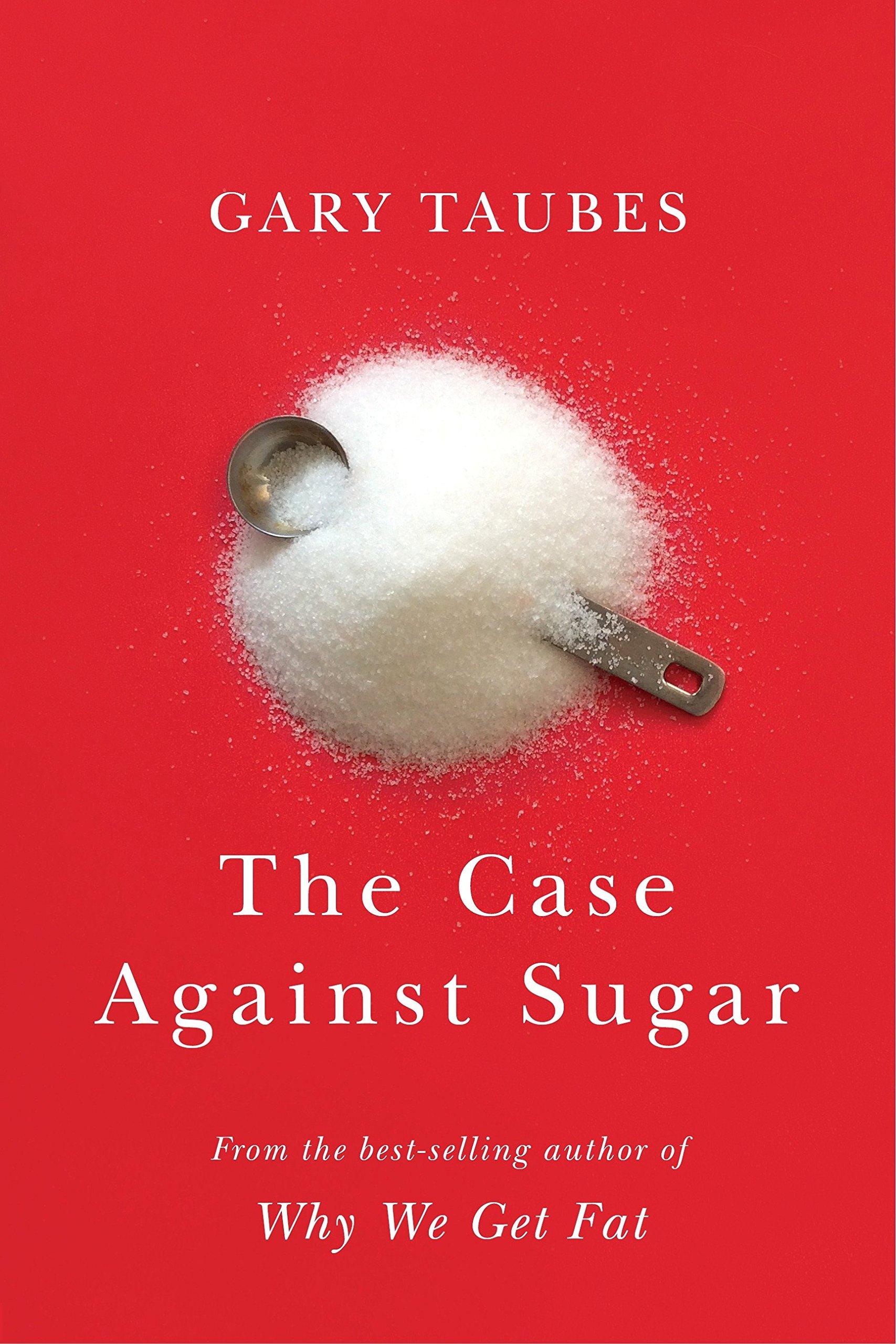 The Case Against Sugar: Amazon.de: Gary Taubes: Fremdsprachige Bücher