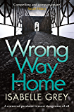 Wrong Way Home: Sunday Times Crime Book of the Month