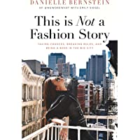 This is Not a Fashion Story: Taking Chances, Breaking Rules, and Being a Boss in the Big City