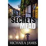 The Secrets Of Mead: An English Village Mystery