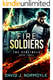 Fire Soldiers (The Sentinels Book 3)