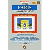 The Paris Mapguide: The Essential Guide to La Vie Parisienne, Fifth Edition