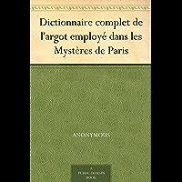 Dictionnaire complet de l'argot employé dans les Mystères de Paris (French Edition)